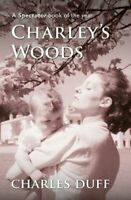 Charley's Woods Sex, Sorrow & a Spiritual Quest in Snowdonia 9781999312541
