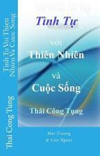 Tinh Tu Voi Thien Nhien Va Cuoc Song by Tung Thai (2014, Paperback, Large Type)