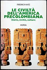 Friedrich Katz, Le civiltà dell'America precolombiana, Ed. Mursia, 1985