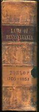 Laws of Pennsylvania from 1700 to 1852 - James Dunlop - 1853, leather bound