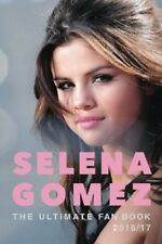 Selena Gomez: The Ultimate Selena Gomez Fan Book 2016/17: ... by Anderson, Jamie
