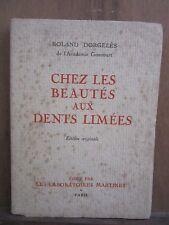 Roland Dorgelès: Chez les beautés aux dents limées/Edition originale