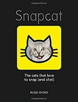 Snapcat : The Cats That Love to Snap (and Chat) by Rosie Ryder (2018, Hardcover)
