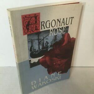 Argonaut Rose by Diane Wakoski 1998 Softcover Black Sparrow Press