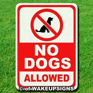 "NO DOGS ALLOWED  SIGN 10"" BY 14"" ALUMINUM METAL FOR PETS"