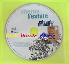 CD Singolo EDOARDO BENNATO Ritorna l'estate PROMO 2003 italy WEA mc dvd (S9)