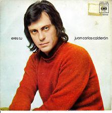 "7"" promo JUAN CARLOS CALDERON eres tu / cancion de abril 45 SPANISH rare 1973"