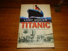 LOST VOICES FROM THE TITANIC-THE DEFINITIVE ORAL HISTORY BY N.BARRATT-SIGNED COP