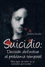 Suicidio: Decision Definitiva Al Problema Temporal: Para Dejar de Sufrir, No Es