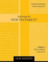 Exploring the New Testament: Gospels and Acts v. 1 by Steve Walton 9780281063628