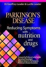 Parkinsons Disease Reducing Symptoms Wit by Geoffrey Leader (2006, Paperback)