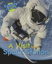 A Visit to a Space Station: Fantasy Field Trips,Throp, Claire,New Book mon000011