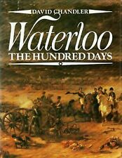 Waterloo, the Hundred Days by David G. Chandler (1980, Book, Illustrated)