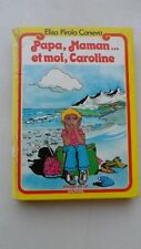 Papa, Maman... et moi, Caroline - Elisa Pirola Caneva - Rouge et Or