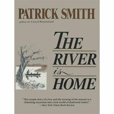 The River Is Home by Patrick D. Smith (2012, Paperback)