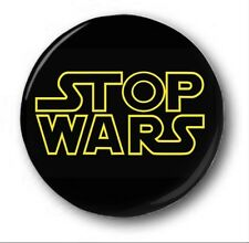 "STOP WARS - 25mm 1"" Button Badge - Novelty Cute Star Wars Spoof"