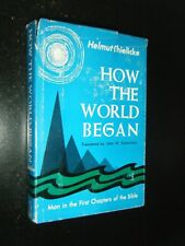 How the World Began Man in the 1st Chapters of the Bible by Helmut Thielicke HB