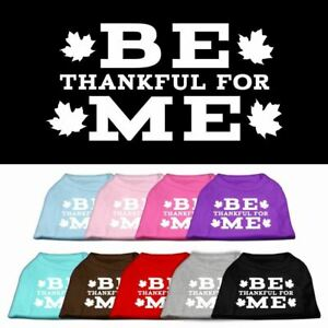 Be Thankful for Me Screen Print Dog Cat Pet Puppy Thanksgiving Shirt