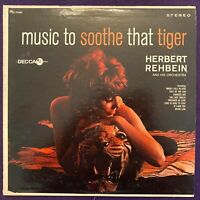 HERBERT REHBEIN Music to Soothe That Tiger LP DECCA Stereo Cheesecake NM-