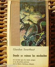 Donde se reúnen los muchachos/ Glendon Swarthout/ 1963/ Plaza y Janes/1º edición
