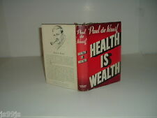 HEALTH IS WEALTH By PAUL DE KRUIF 1940 First Edition