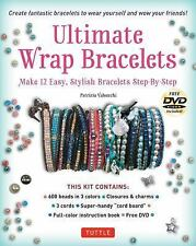 Ultimate Wrap Bracelets Kit: Instructions to Make 12 Easy, Stylish Bracelets (In