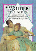 Mother Quotations: A Collection of Beautiful Paintings and the Best Mother Quote