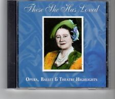 (HO914) These She Has Loved, Vol 4 -Opera, Ballet & Theatre Highlights - 2000 CD