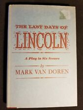 The Last Days of Lincoln: A Play in Six Scenes by VAN DOREN, Mark 1959 HC