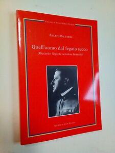 BALLARINI Amleto: QUELL'UOMO DAL FEGATO SECCO. RICCARDO GIGANTE, 2003, Fiume