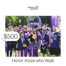 $500 Charitable Donation For: the more than 500,000 Walk participants