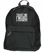 Trust me I'm almost a Paramedic backpack bag Size: 31x42x21cm