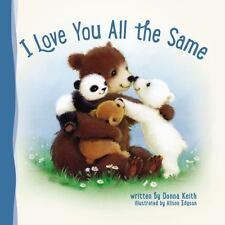 I Love You All the Same (Board Book)