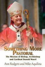 Something More Pastoral: The Mission of Bishop, Archbishop, and Cardinal Donald