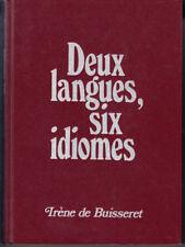 DEUX LANGUES, SIX IDIOMES. IRENE DE BUISSERET. 1975. HARDCOVER. 1ST