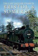 The Last Days of Steam in Bristol and Somerset by Colin Maggs (Paperback, 2009)