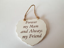 FOREVER MY MOTHER ALWAYS MY FRIEND BOXED WHITE HEART HANGING PLAQUE MUM GIFT