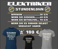 T-Shirt Stundenlohn Elektriker T-Shirt Handwerker Spruch witzig lustig S-5XL