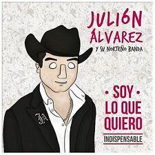 Julion Alvarez, Juli - Soy Lo Que Quiero: Indispensable [New CD]