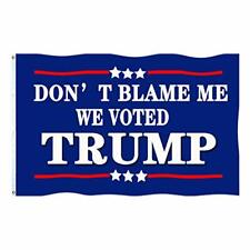 Don't Blame Me I Voted for Trump Flag, 3x5ft Double-Sided Printing- Double NEW !