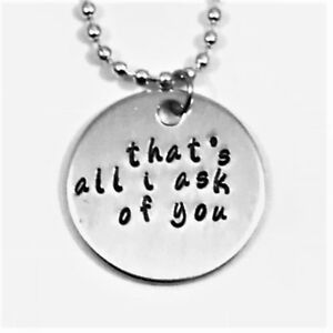 That's All I Ask of You Phantom of the Opera Musical Aluminum Necklace Handmade