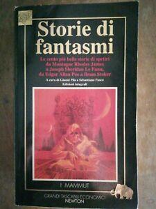A CURA DI GIANNI PILO - STORIE di fantasmi MAMMUT NEWTON 1995  HORROR