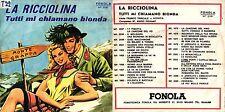 DISCO 45 GIRI -   FRANCO TRINCALE - LA RICCIOLINA / TUTTI MI CHIAMANO BIONDA