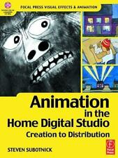 Animation in the Home Digital Studio: Creation to Distribution (Focal -ExLibrary