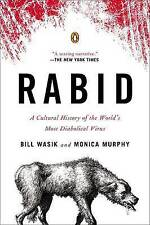 Rabid: A Cultural History of the World's Most Diabolical Virus by Murphy, Bill W