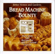 1992 Bread Machine Bounty: More Than 100 Recipes Better Homes and Gardens