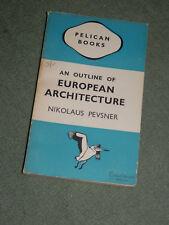 Nikolaus Pevsner  - An Outline of European Architecture - Pelican Books (A109)