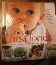 Cooking Light : First Foods - Baby Steps to a Lifetime of Healthy Eating