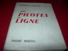 LIVRE AVIATION  NOS PILOTES DE LIGNE  CHRISTIANE FOURNIER 1955