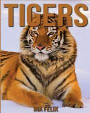 Tigers: Children Book of Fun Facts and Amazing Photos on Animals in Nature -...